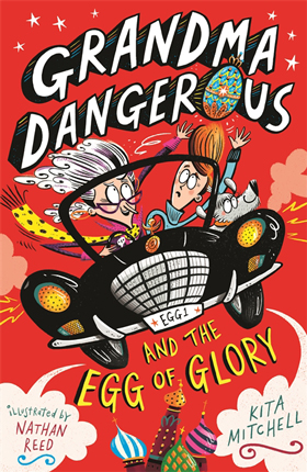 Cover of Grandma Dangerous and the Egg of Glory