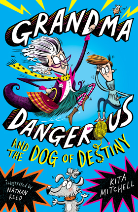 Cover of Grandma Dangerous and the Dog of Destiny